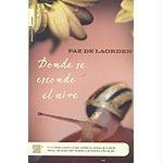 Donde Se Esconde El Aire - Laorden, Paz; De Laorden, Paz