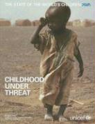The State of the World's Children: Childhood Under Threat - Bellamy, Carol